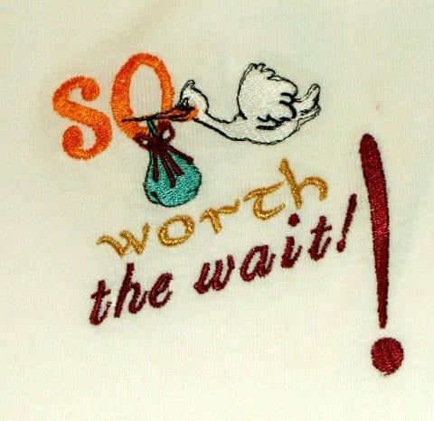 so worth the wait Machine Embroidery
